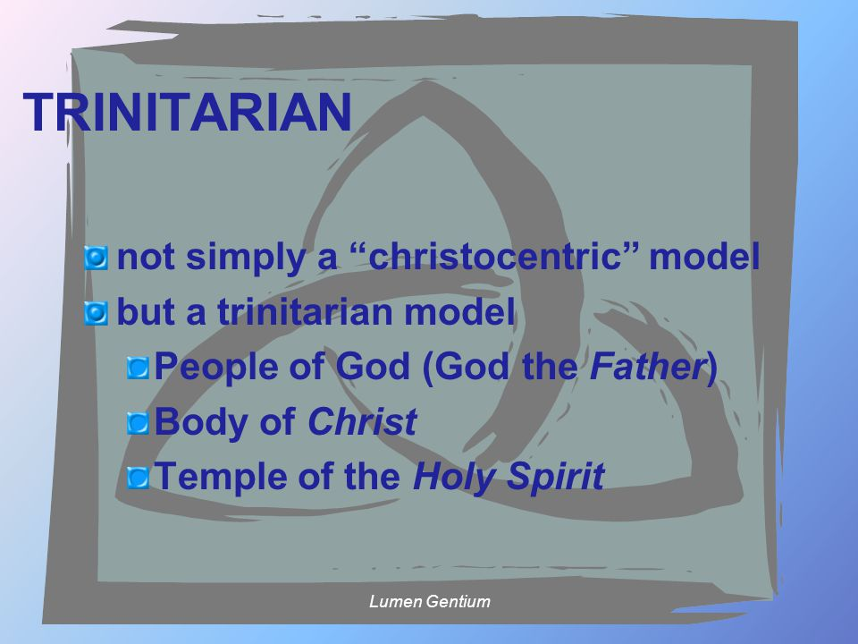 TRINITARIAN not simply a christocentric model