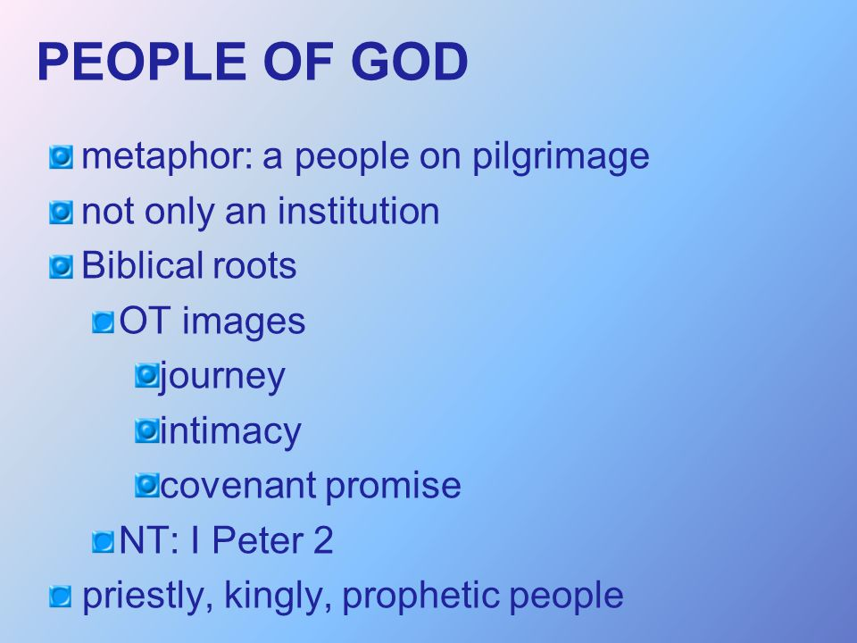 PEOPLE OF GOD metaphor: a people on pilgrimage not only an institution