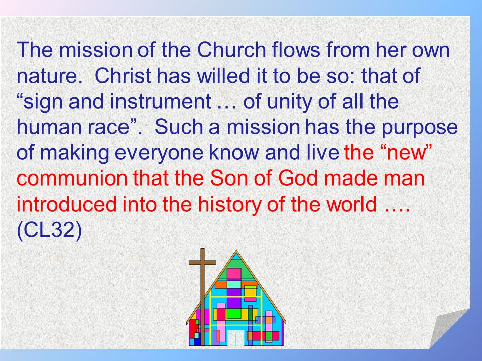 The mission of the Church flows from her own nature