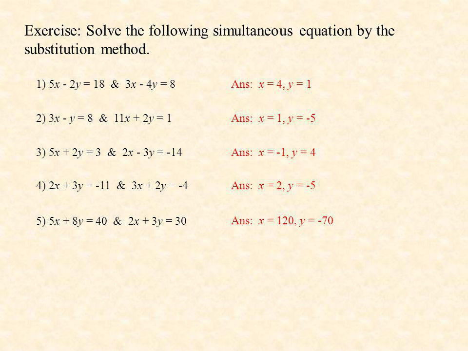 Exercise: Solve the following simultaneous equation by the substitution method.