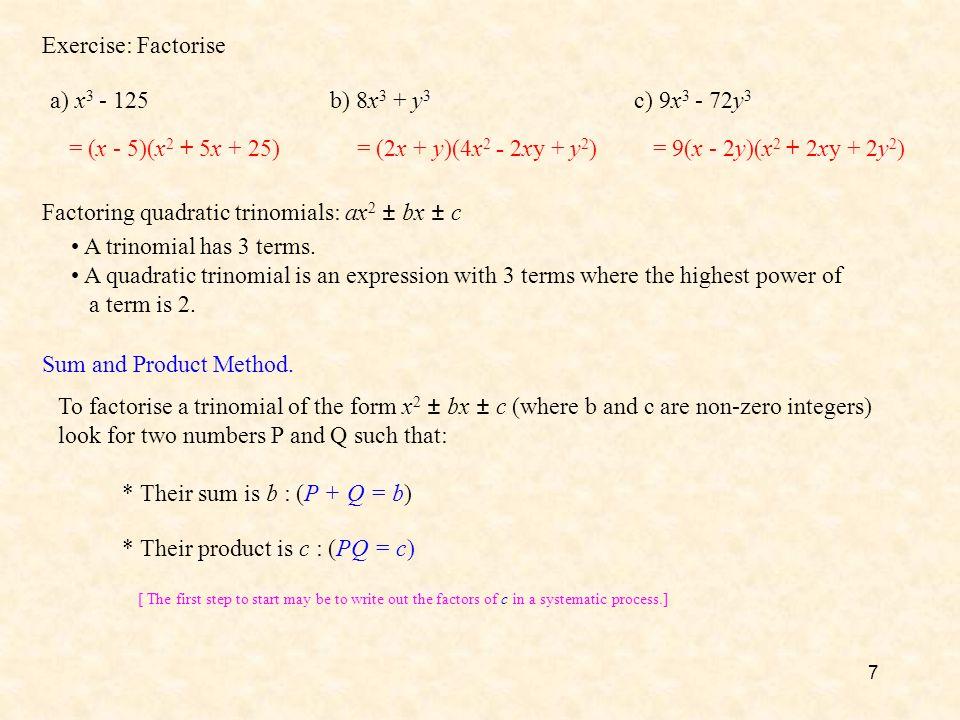 Factoring quadratic trinomials: ax2 ± bx ± c A trinomial has 3 terms.