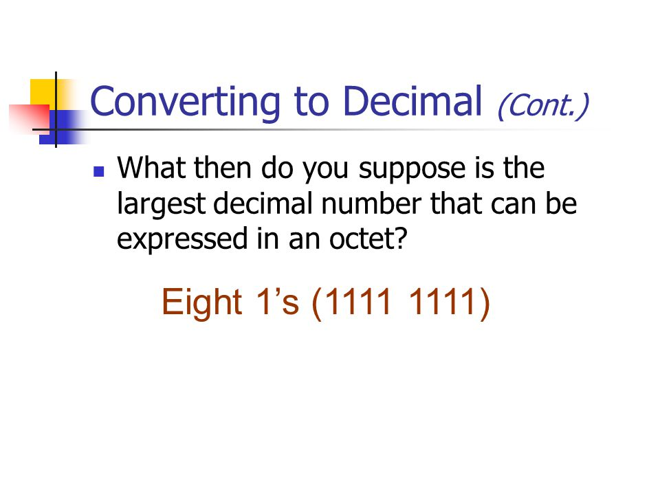 Converting to Decimal (Cont.)