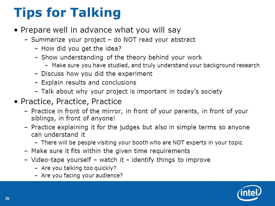 Tips for Talking Prepare well in advance what you will say