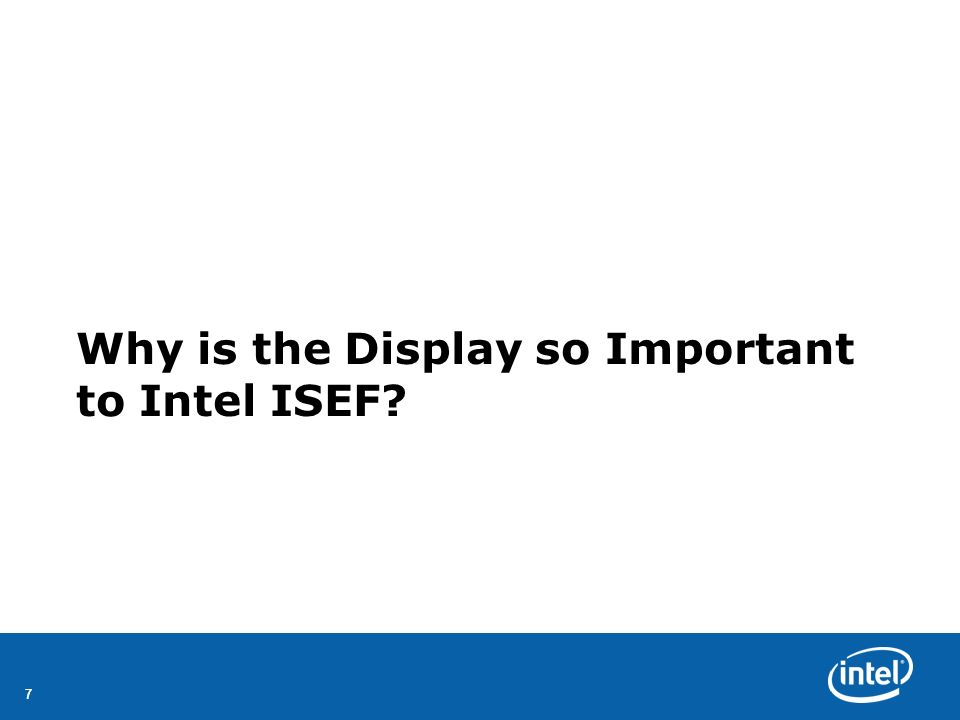 Why is the Display so Important to Intel ISEF