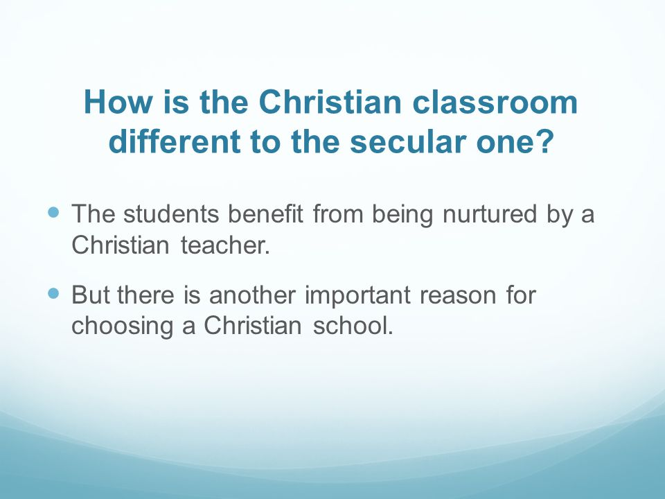 How is the Christian classroom different to the secular one