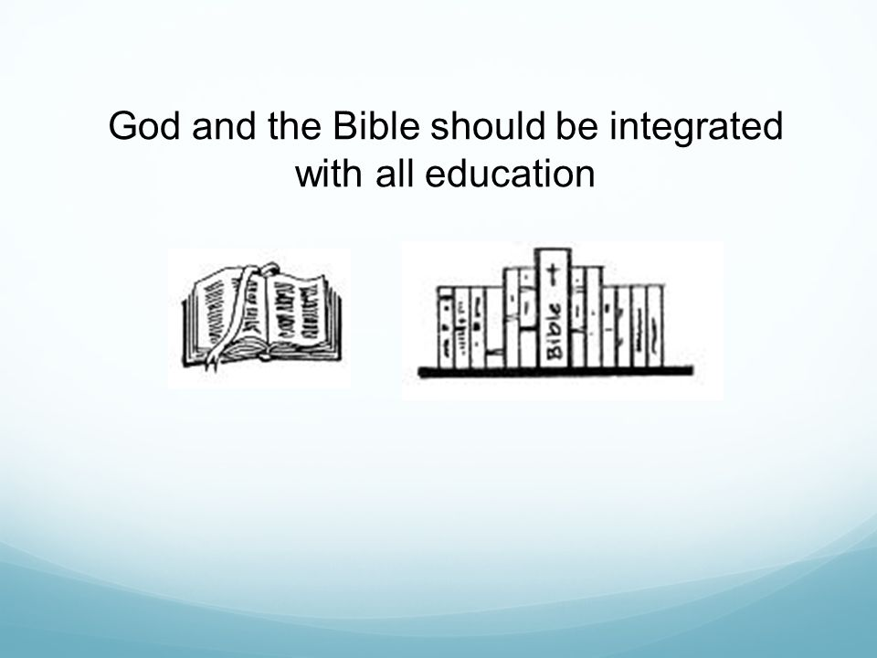 God and the Bible should be integrated with all education