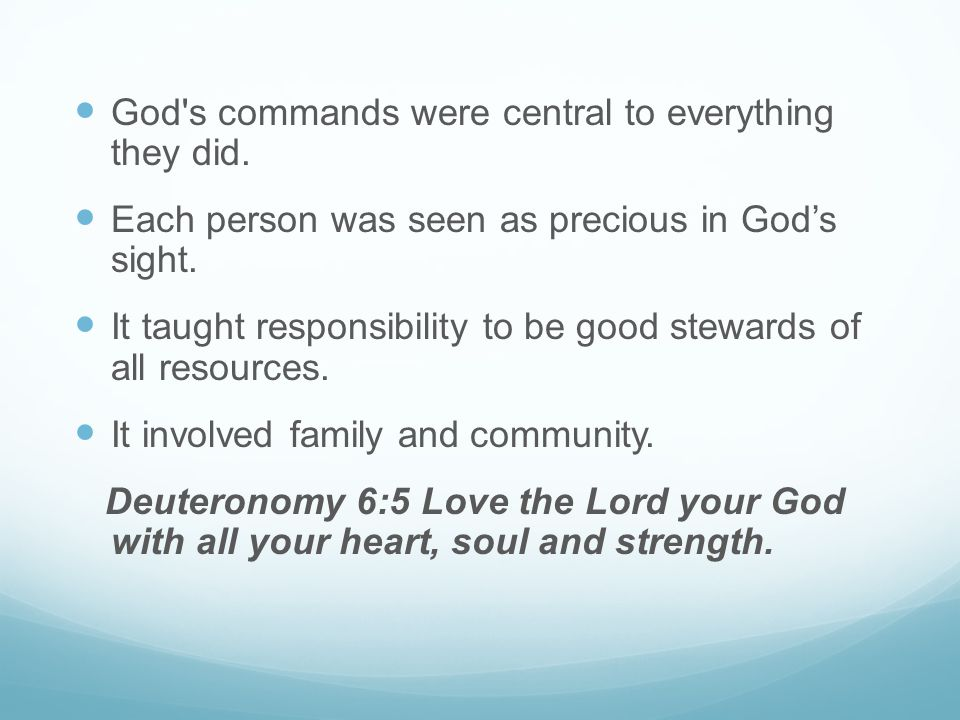 God s commands were central to everything they did.