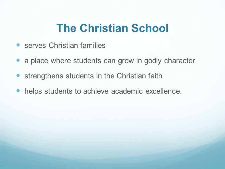 The Christian School serves Christian families