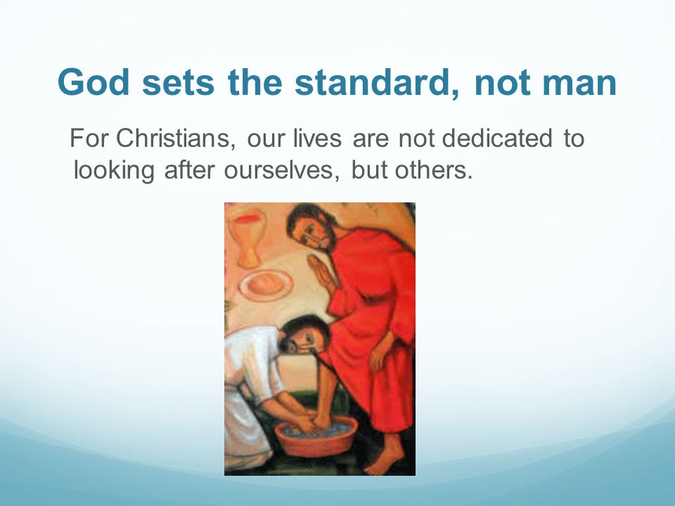 God sets the standard, not man