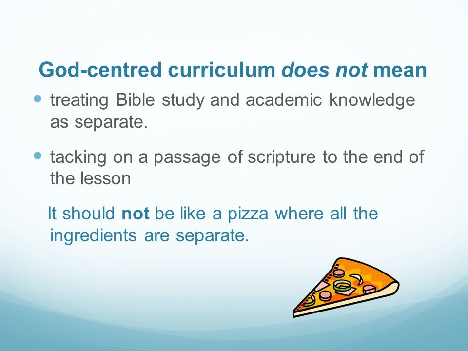 God-centred curriculum does not mean