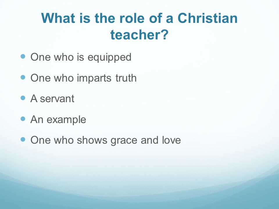 What is the role of a Christian teacher