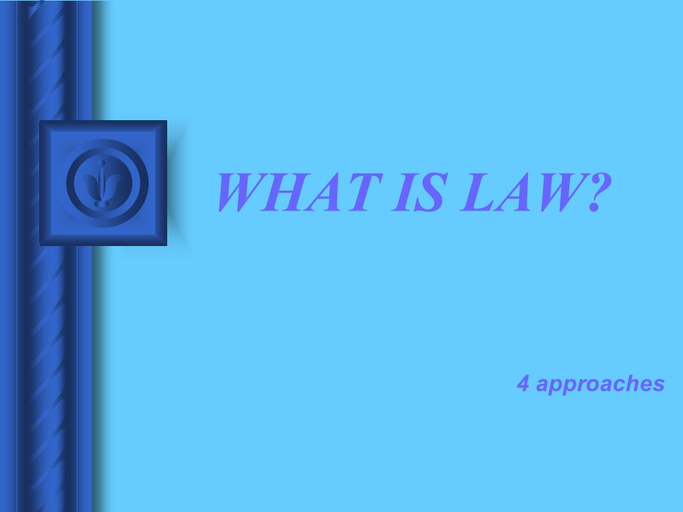 WHAT IS LAW 4 approaches