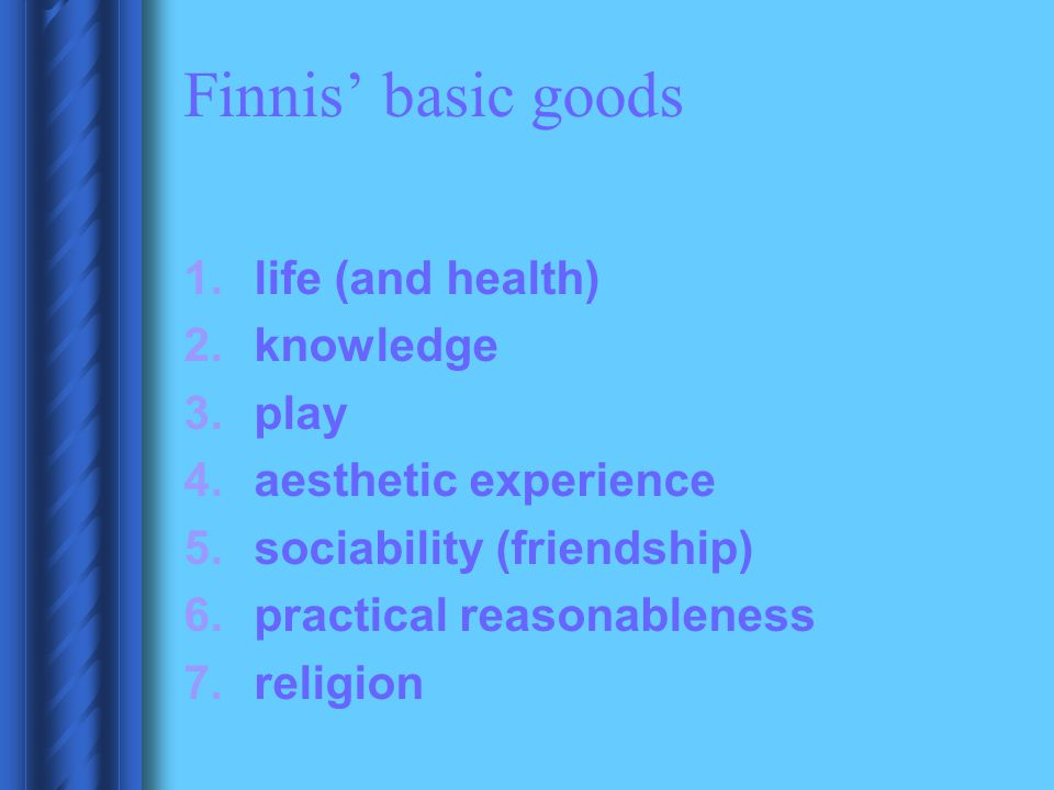 Finnis' basic goods life (and health) knowledge play