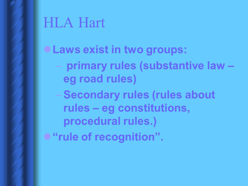 HLA Hart Laws exist in two groups: