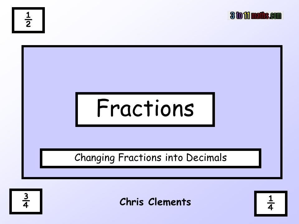Changing Fractions into Decimals