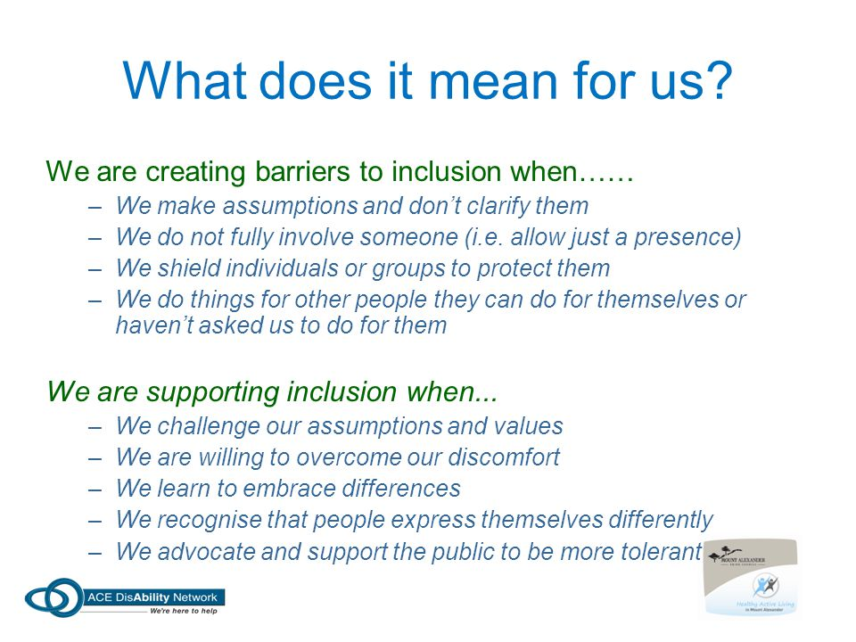 What does it mean for us We are creating barriers to inclusion when……