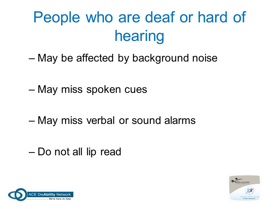 People who are deaf or hard of hearing