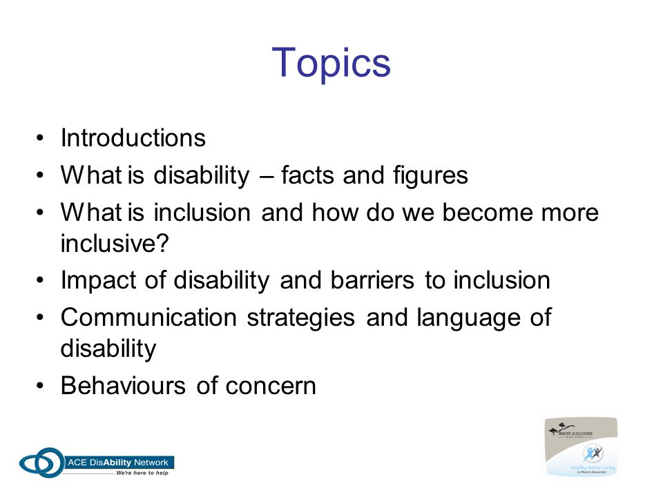 Topics Introductions What is disability – facts and figures