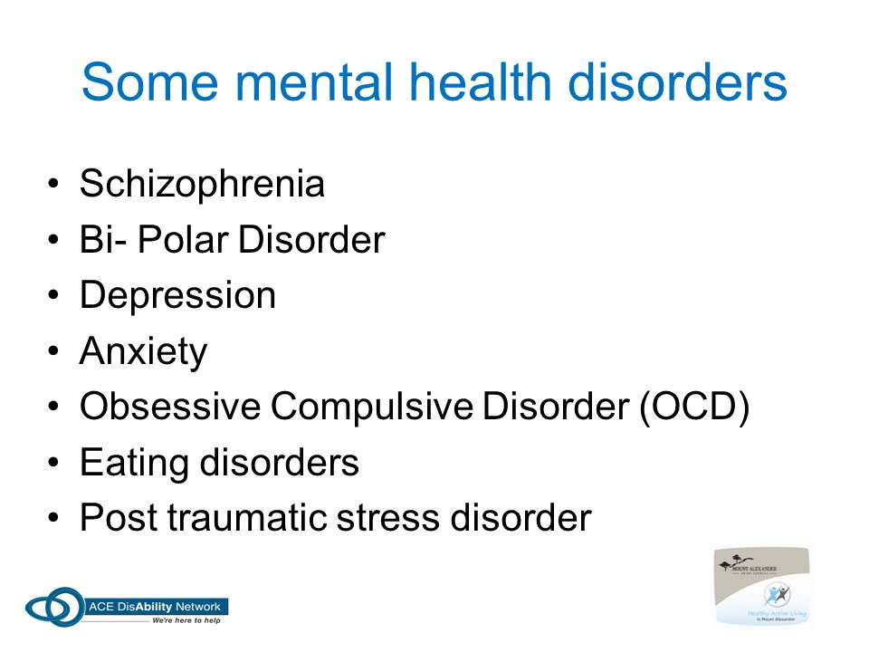 Some mental health disorders