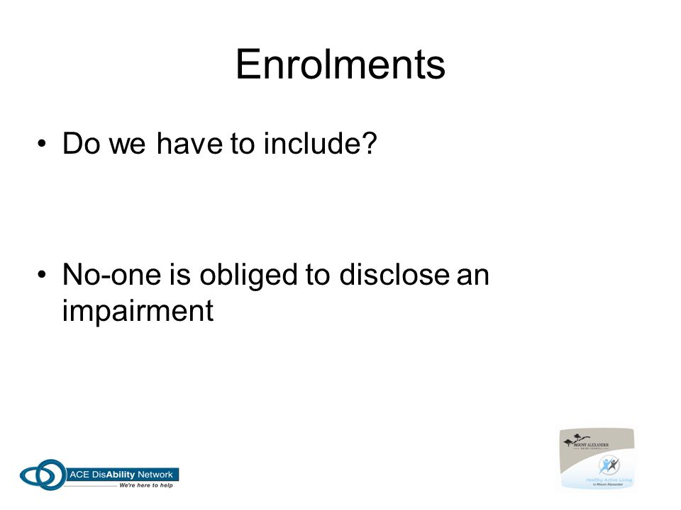Enrolments Do we have to include