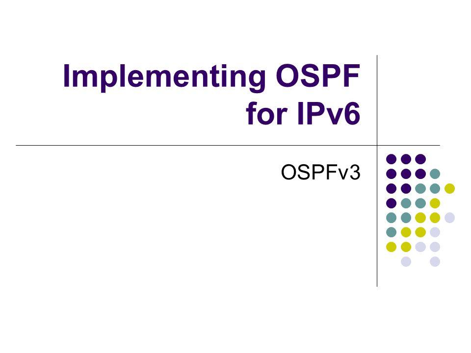 Implementing OSPF for IPv6