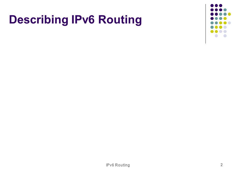 Describing IPv6 Routing