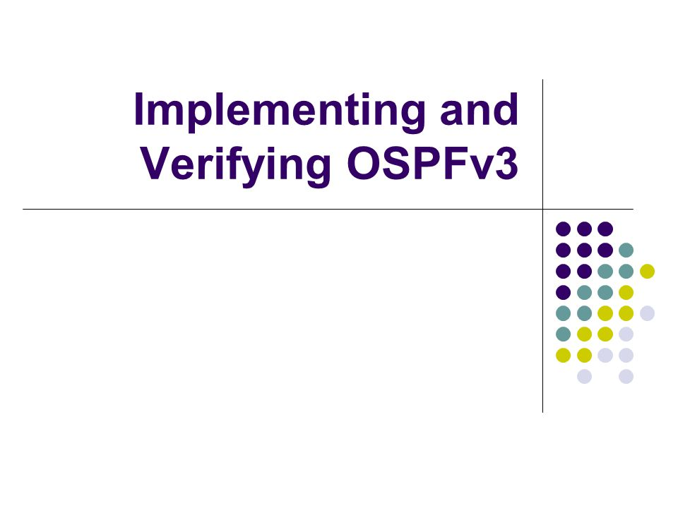 Implementing and Verifying OSPFv3