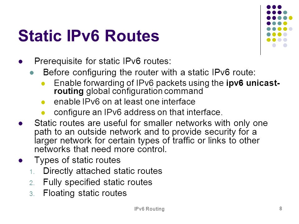 Static IPv6 Routes Prerequisite for static IPv6 routes: