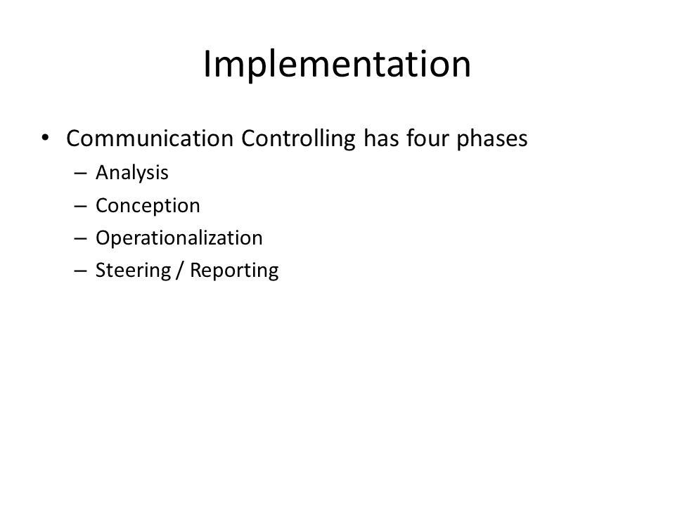 Implementation Communication Controlling has four phases Analysis