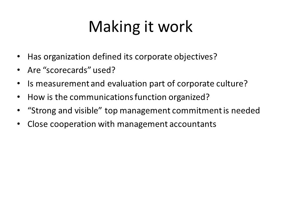 Making it work Has organization defined its corporate objectives
