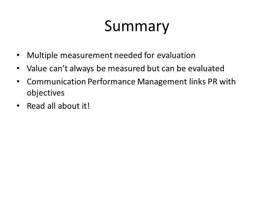Summary Multiple measurement needed for evaluation