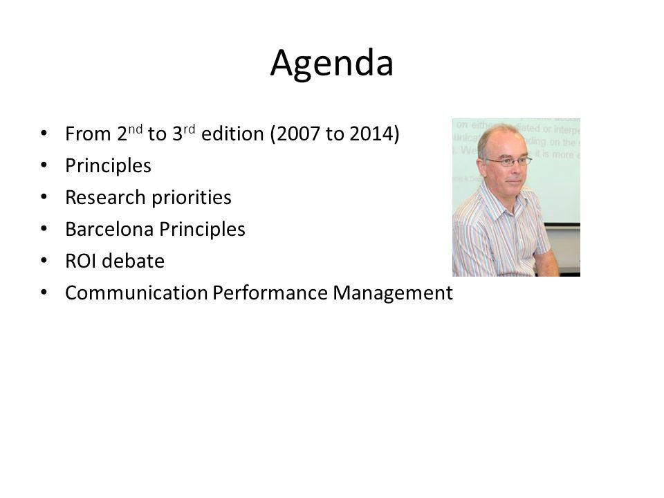 Agenda From 2nd to 3rd edition (2007 to 2014) Principles