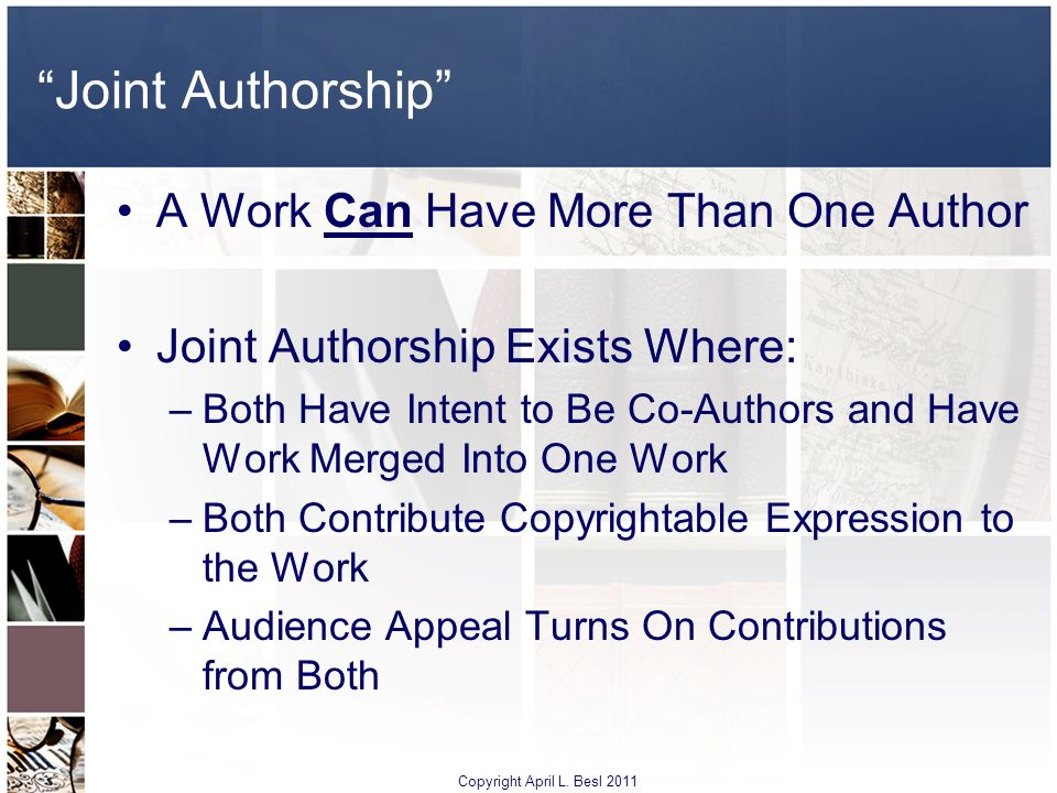 Joint Authorship A Work Can Have More Than One Author