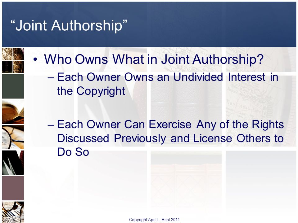 Joint Authorship Who Owns What in Joint Authorship