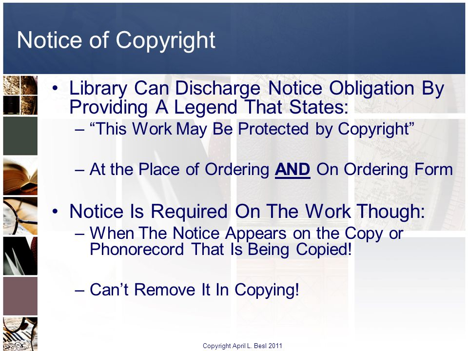 Notice of Copyright Library Can Discharge Notice Obligation By Providing A Legend That States: This Work May Be Protected by Copyright