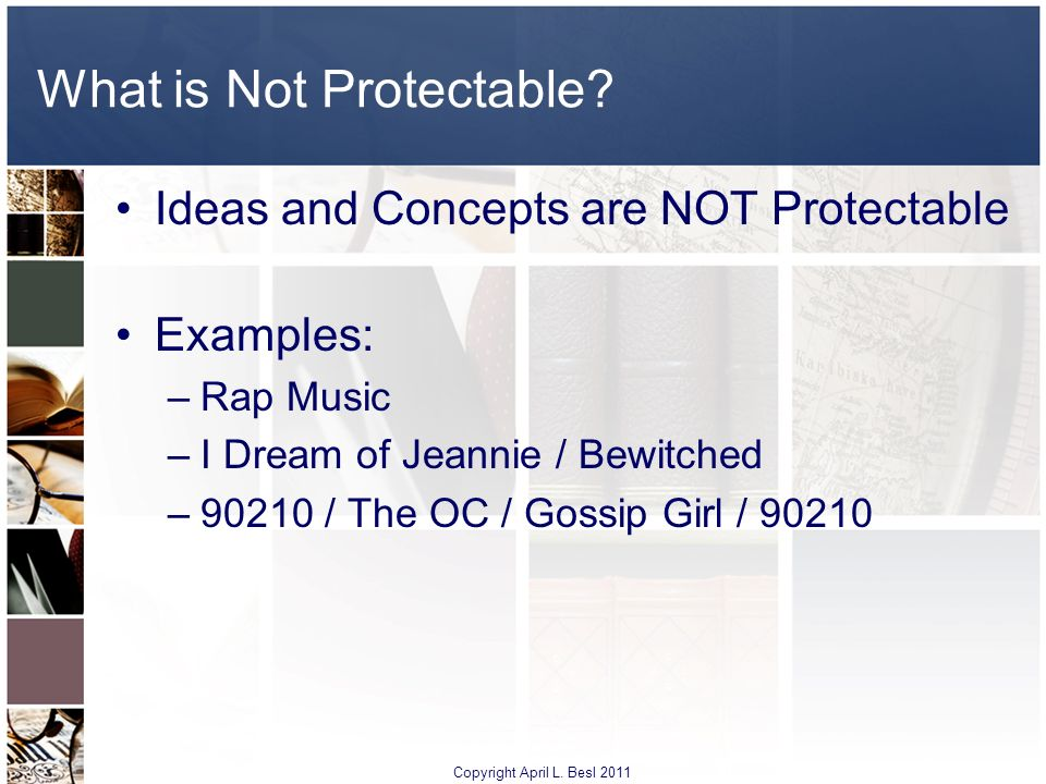 What is Not Protectable