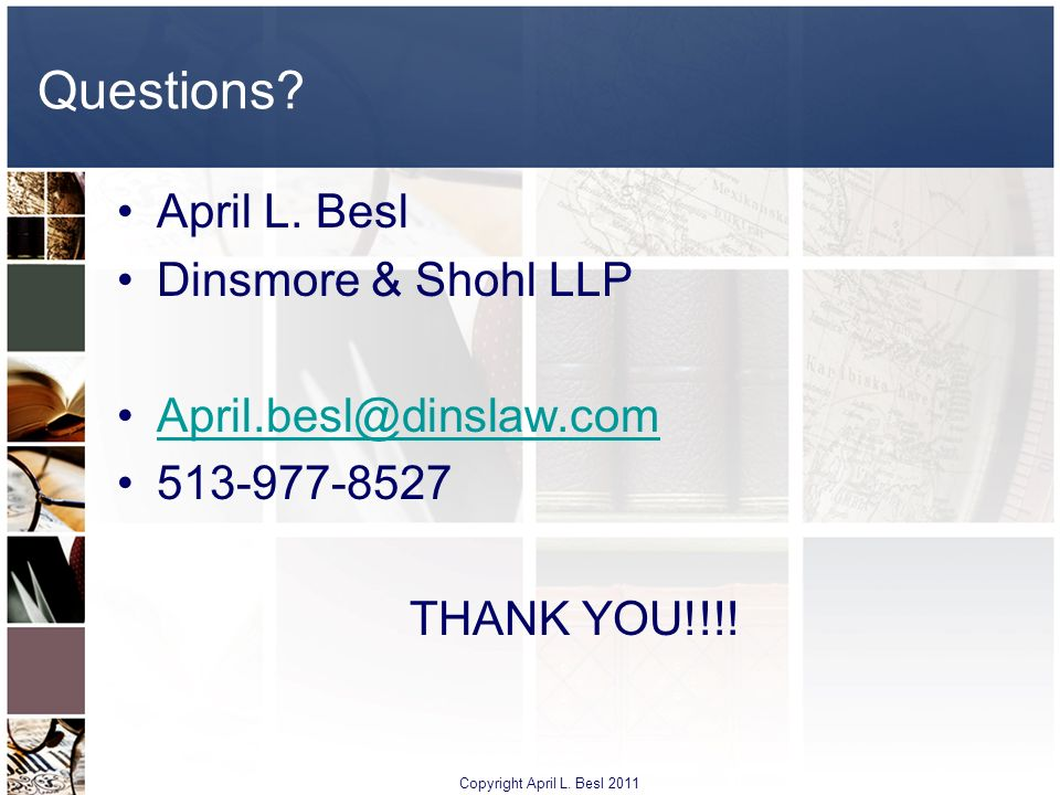 Questions April L. Besl Dinsmore & Shohl LLP