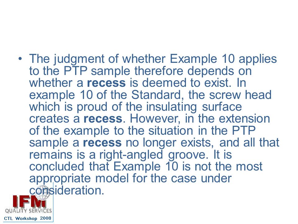 The judgment of whether Example 10 applies to the PTP sample therefore depends on whether a recess is deemed to exist.