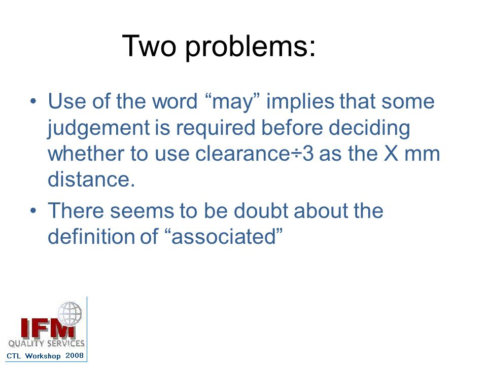 Two problems: Use of the word may implies that some judgement is required before deciding whether to use clearance÷3 as the X mm distance.
