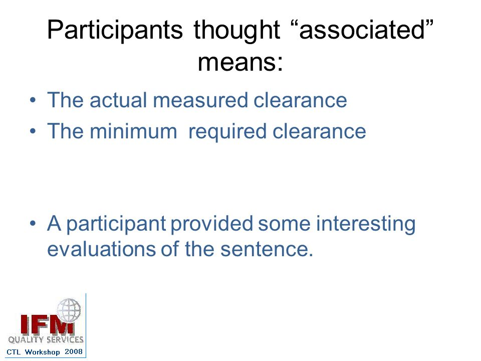 Participants thought associated means: