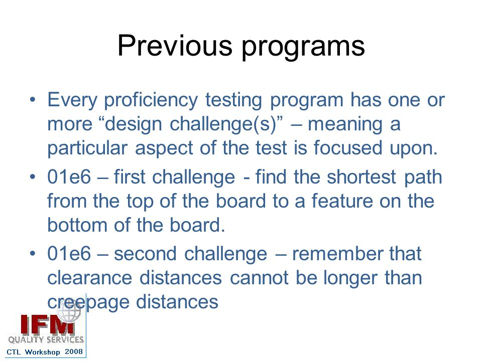 Previous programs Every proficiency testing program has one or more design challenge(s) – meaning a particular aspect of the test is focused upon.