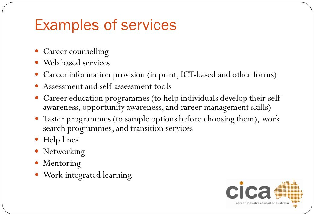 Examples of services Career counselling Web based services