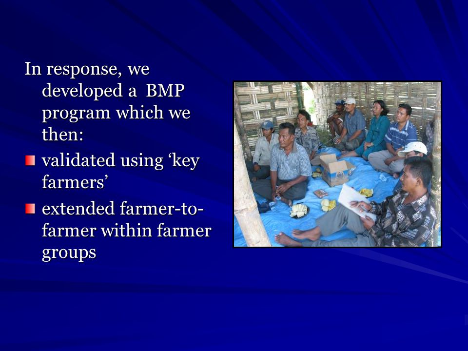 In response, we developed a BMP program which we then: