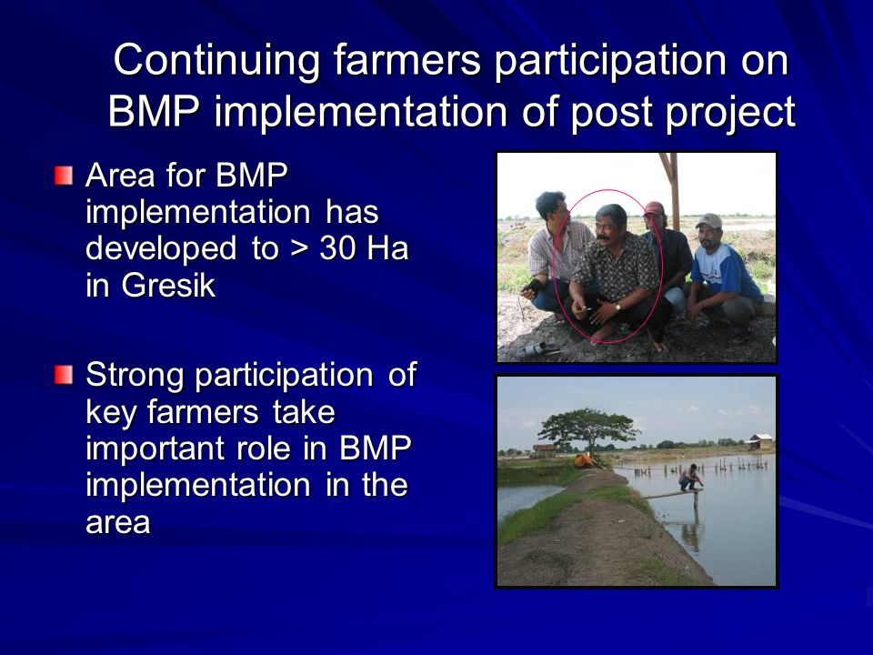 Continuing farmers participation on BMP implementation of post project