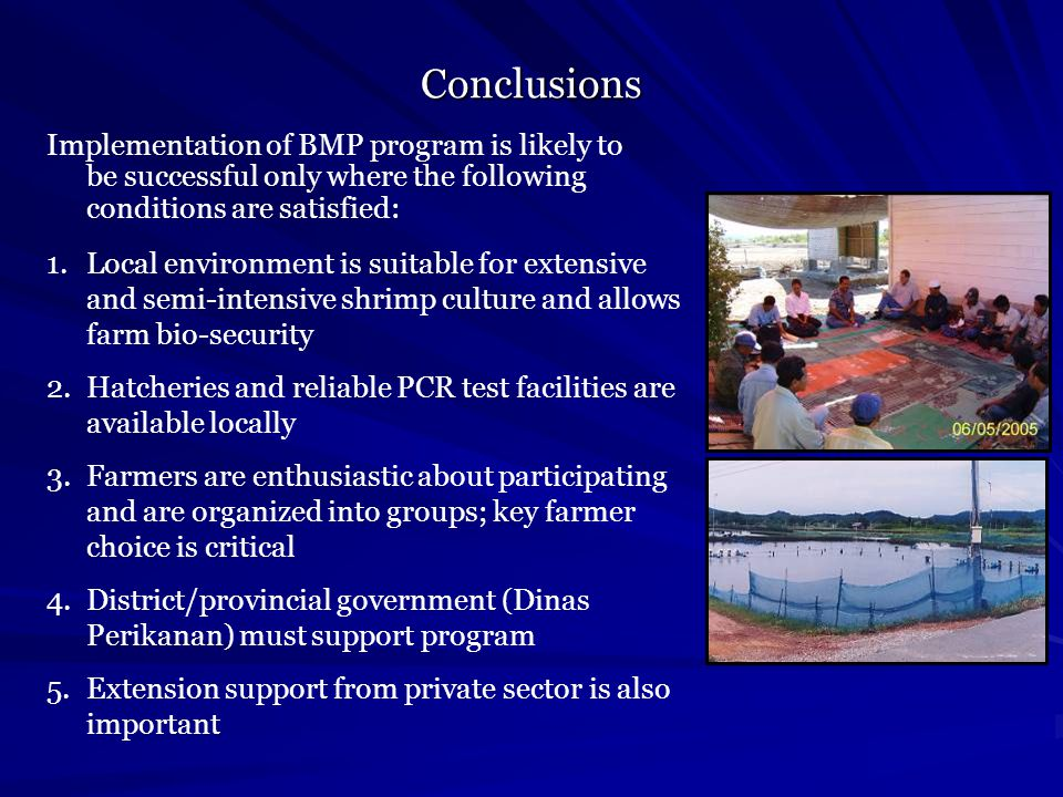 Conclusions Implementation of BMP program is likely to be successful only where the following conditions are satisfied: