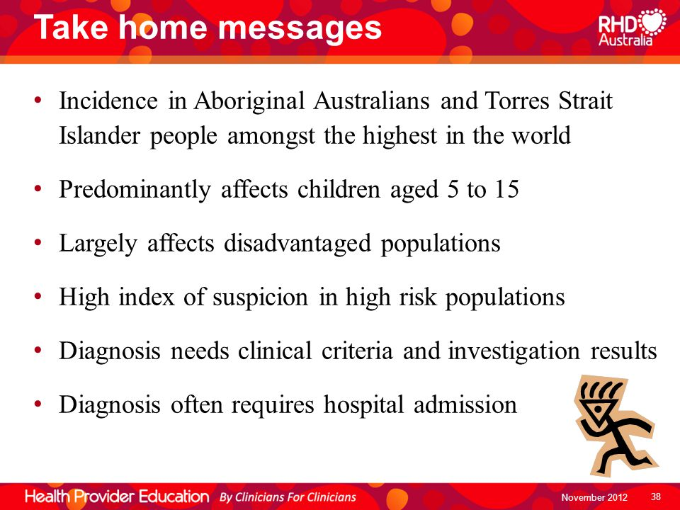 Take home messages Incidence in Aboriginal Australians and Torres Strait Islander people amongst the highest in the world.