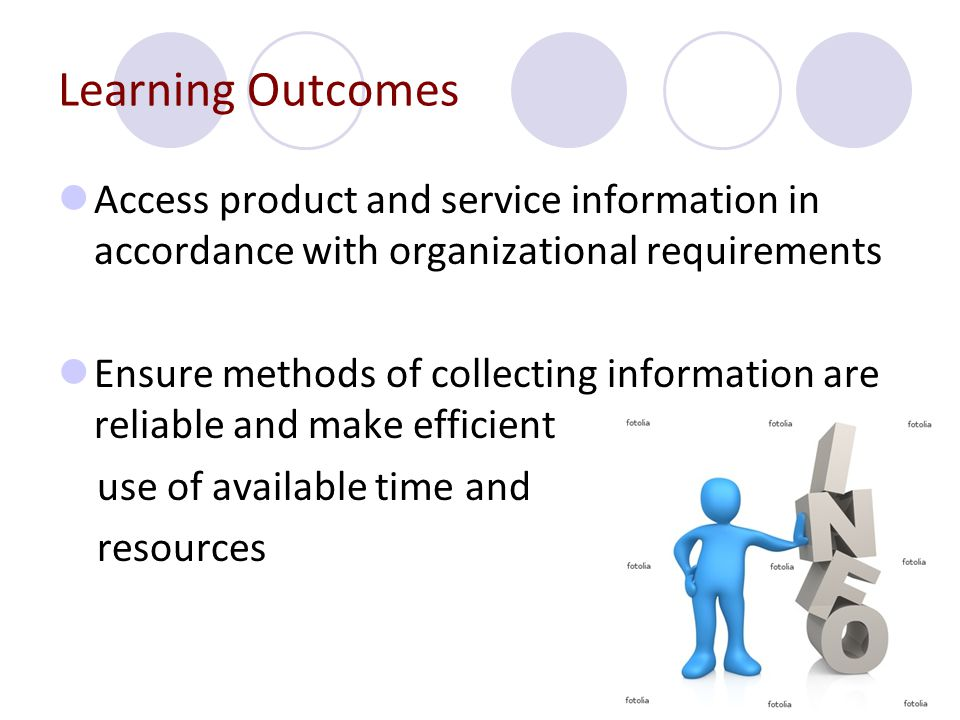 Learning Outcomes Access product and service information in accordance with organizational requirements.