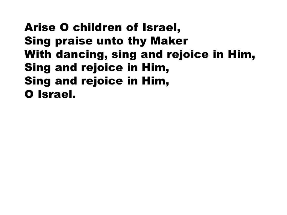 Arise O children of Israel,