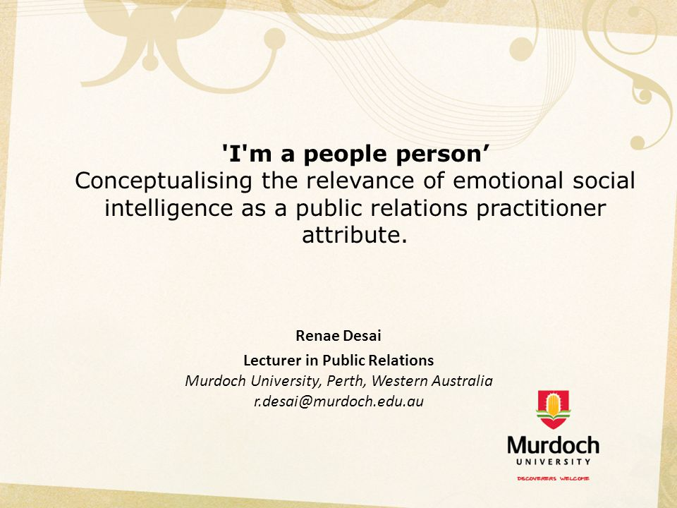 I m a people person' Conceptualising the relevance of emotional social intelligence as a public relations practitioner attribute.