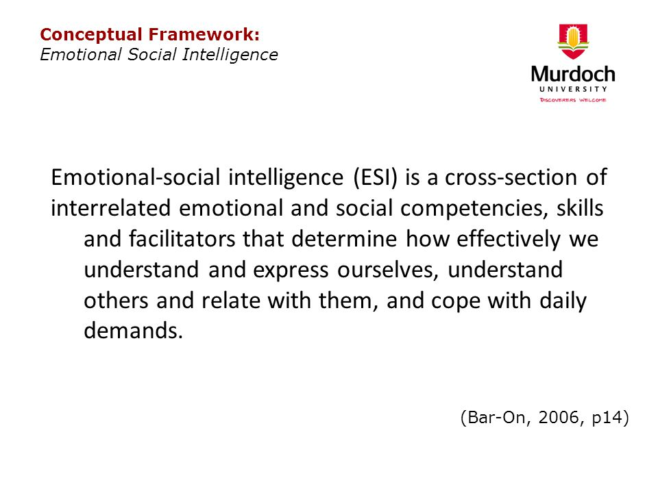Emotional-social intelligence (ESI) is a cross-section of